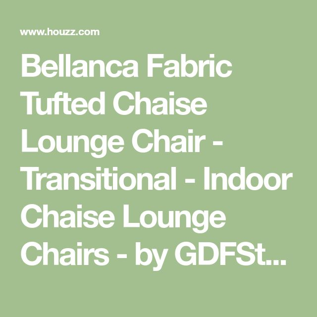 Bellanca Fabric Tufted Chaise Lounge Chair - Transitional - Indoor Chaise Lounge Chairs - by GDFStudio