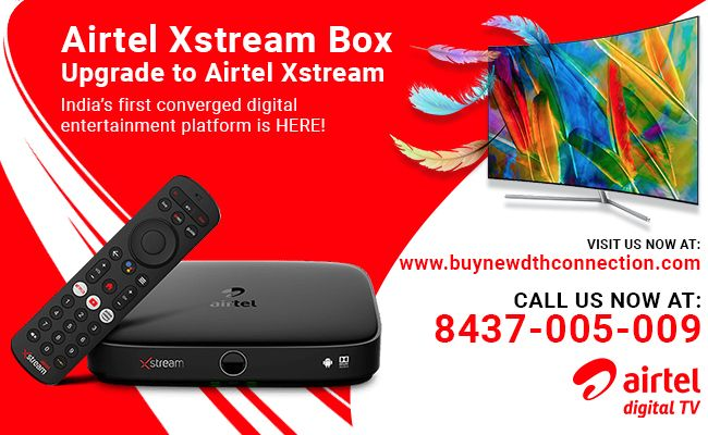 Get the best airtel dth new connection airtel Xstream box upgrade ...