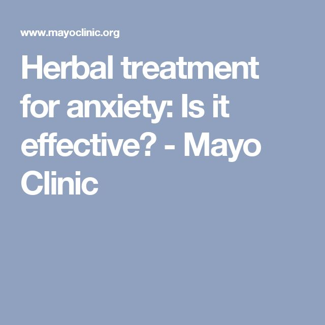 Herbal treatment for anxiety: Is it effective? - Mayo Clinic
