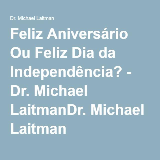 Feliz Aniversário Ou Feliz Dia da Independência? - Dr. Michael LaitmanDr. Michael Laitman