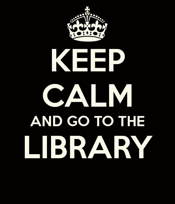 """If you """"Go to The Library"""" you will be """"Calm"""""""