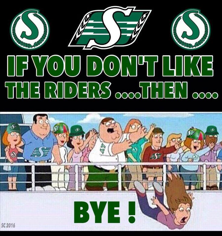 You don't like the Riders .... Bye !