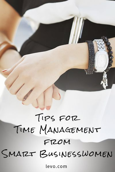 Ever wish you had more time in a day? Read these tips from top businesswomen to make your time work for you.