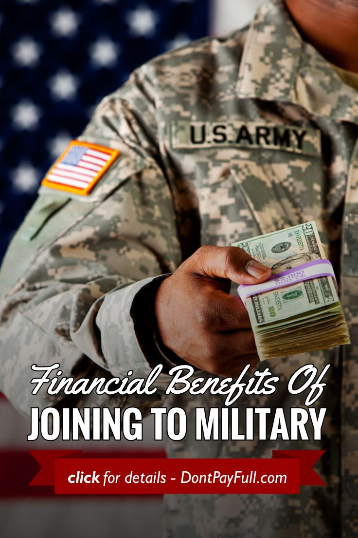 Financial Benefits of Joining the Military #DontPayFull
