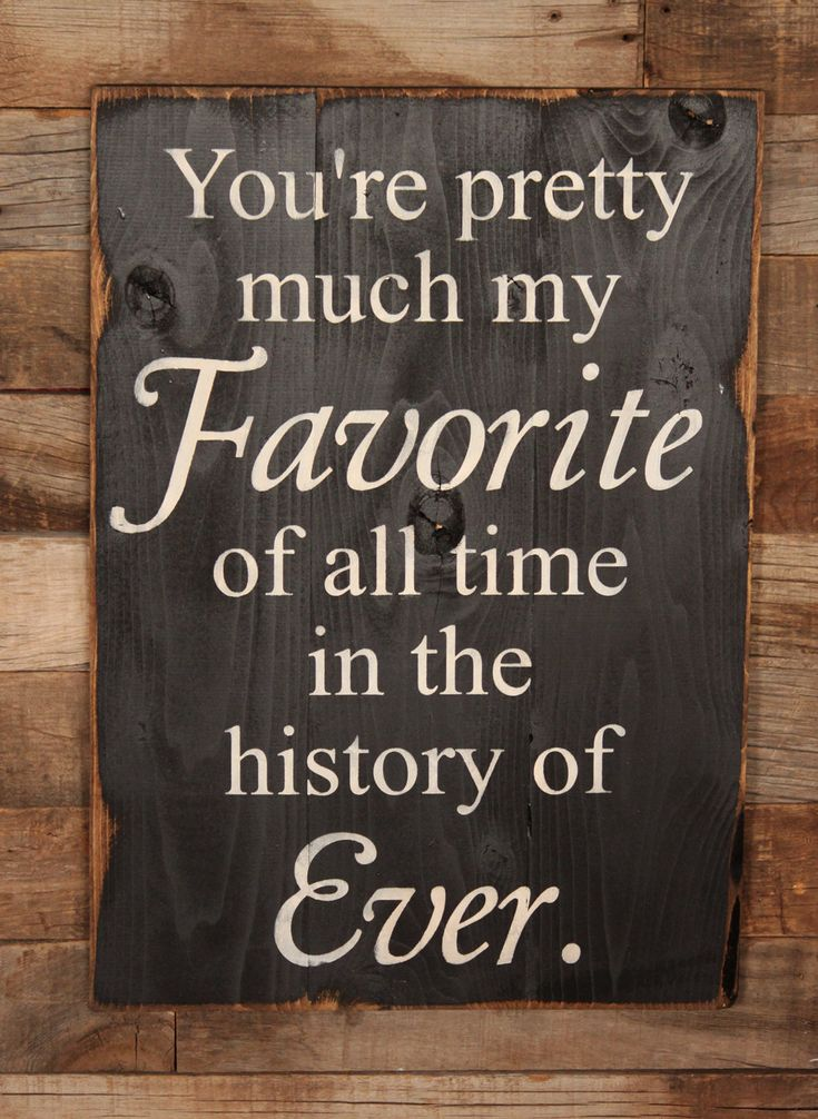 Large Wood Sign  You're pretty much my Favorite   by dustinshelves, $35.00