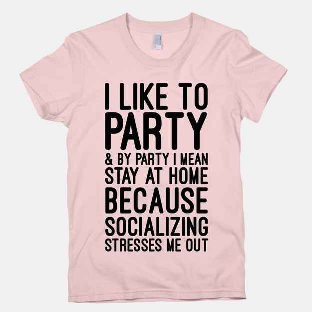 #ILikeToParty - This shirt is perfect for me lol