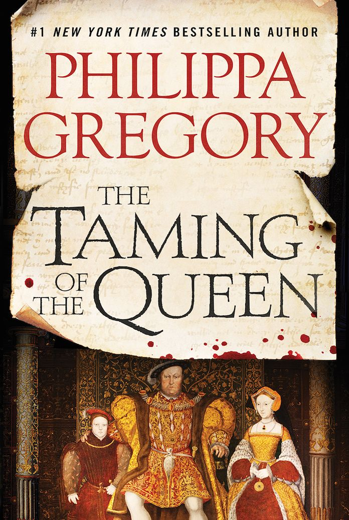 The Taming of the Queen by Philippa Gregory - August 25, 2015!