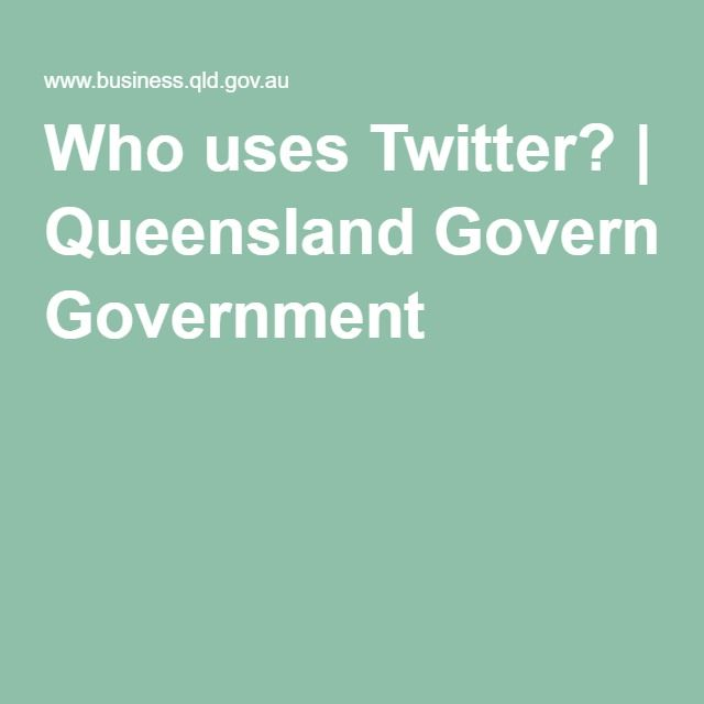 Who uses Twitter? Statistics from the Queensland Government.