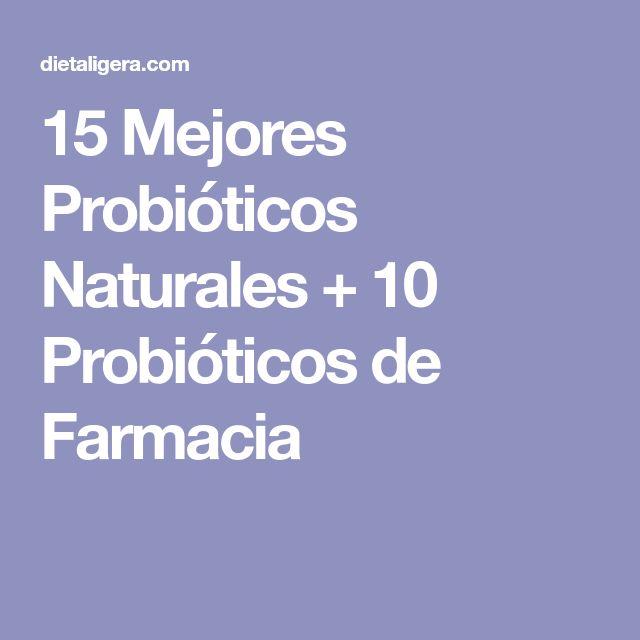 15 Mejores Probióticos Naturales + 10 Probióticos de Farmacia