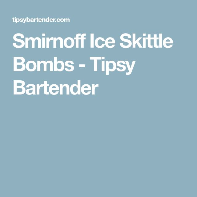 Smirnoff Ice Skittle Bombs - Tipsy Bartender