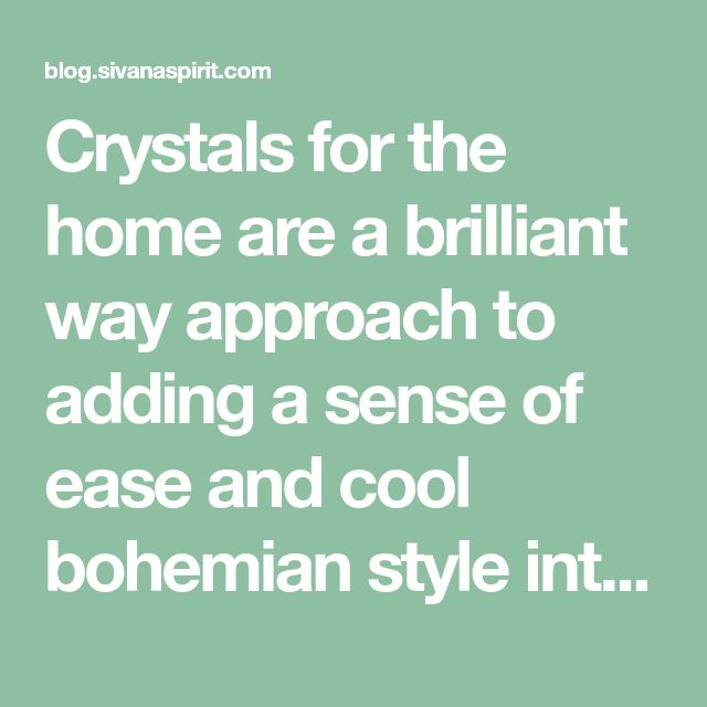 Crystals for the home are a brilliant way approach to adding a sense of ease and cool bohemian style into a room, but it's important to consider their other uses as well. These will really help you out! SEE ALSO:The Top 4 Misconceptions About The Philosophy Of Mindfulness Crystal for the Bedroom: Rose Quartz...