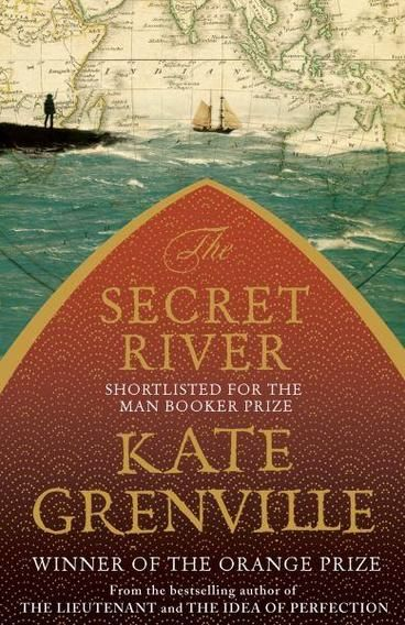 The Secret River by Kate Grenville. London, 1806 - William Thornhill, happily wedded to his childhood sweetheart Sal, is a waterman on the River Thames. Life is tough but bearable until William makes a mistake, a bad mistake for which he and his family are made to pay dearly. His sentence: to be transported to New South Wales for the term of his natural life. Soon Thornhill, a man no better or worse than most, has to make the most difficult decision of his life.