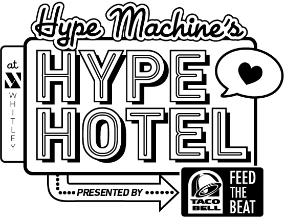 Hype Hotel by Hype Machine | March 8-16, 2013 | Whitley | 301 Brazos St. (E. 3rd St. & San Jacinto) | Austin, TX 78701 | NOTE: RSVP is for day parties; night parties require SXSW badge or wristband