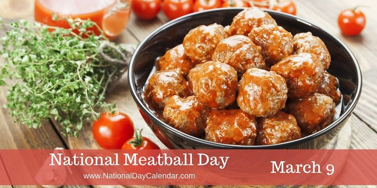 NATIONAL MEATBALL DAY – March 9 | National Day Calendar