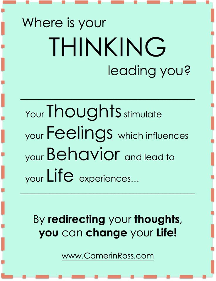 Where Is Your Thinking Leading You? By redirecting your thoughts, you can change your life! by CamerinRoss.com