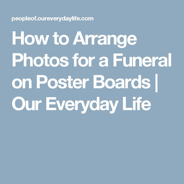 How to Arrange Photos for a Funeral on Poster Boards | Our Everyday Life