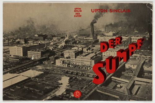 "John (born Helmut Herzfelde) Heartfield. ""Der Sumpf"" by Upton Sinclair. 1922"