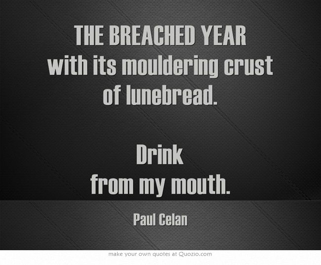 THE BREACHED YEAR – Paul Celan