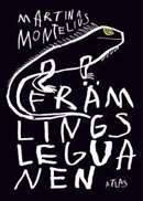 Främlingsleguanen /  Martina Montelius #boktips #romaner