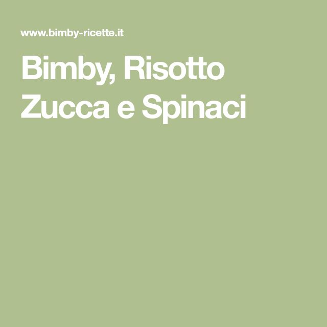 Bimby, Risotto Zucca e Spinaci