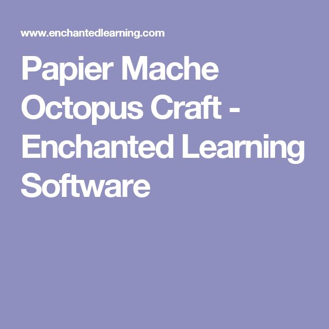 Papier Mache Octopus Craft - Enchanted Learning Software
