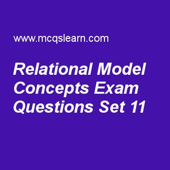 Practice test on relational model concepts, DBMS quiz 11 online. Practice database management system exam's questions and answers to learn relational model concepts test with answers. Practice online quiz to test knowledge on relational model concepts, generalization and specialization, data models categories, database management system classification, client server architecture worksheets. Free relational model concepts test has multiple choice questions as in relational model....