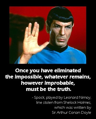 Quote generally attributed to highly logical Mr. Spock is