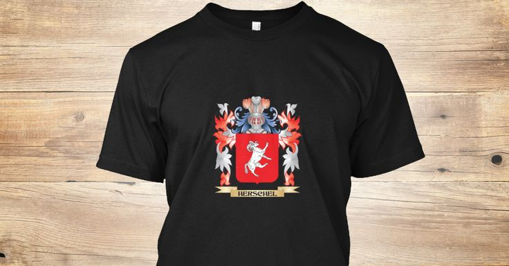 Discover Herschel Coat Of Arms   Family Crest T-Shirt only on Teespring - Free Returns and 100% Guarantee - Get this Herschel tshirt for you or someone you...