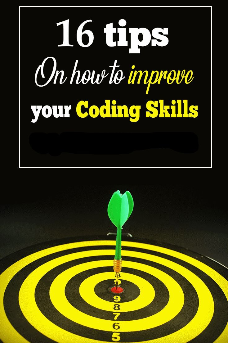 Here Are 16 Practical Tips On How To Improve Your Coding Skills Follow These Tips And You Will Be A Programming How To Create Apps Coding Coding For Beginners