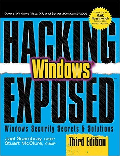 Joel Scambray - Hacking Exposed Windows: Microsoft Windows Security Secrets and Solutions, Third Edition