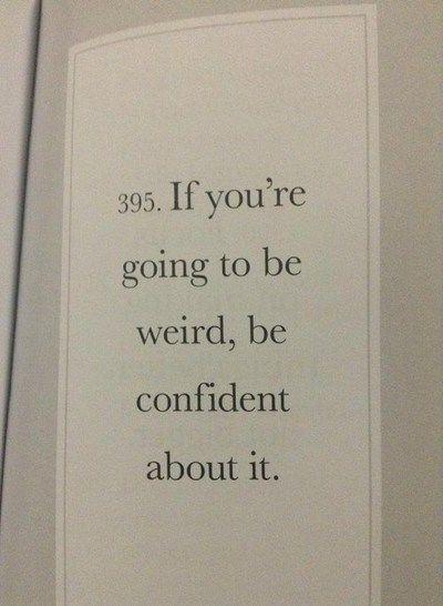 weirdly confident