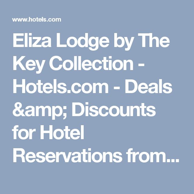 Eliza Lodge by The Key Collection - Hotels.com - Deals & Discounts for Hotel Reservations from Luxury Hotels to Budget Accommodations