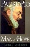 Padre Pio: A Man of Hope (San Giovanni Rotondo)