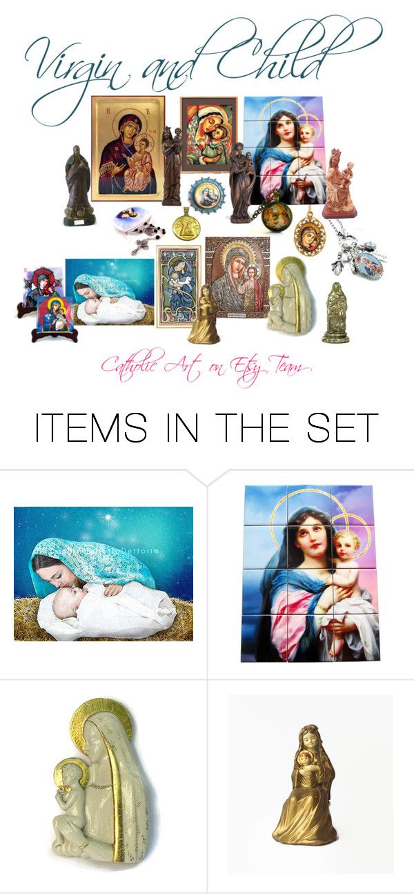 """Virgin and Child - Catholic Art on Etsy Team Collection"" by terrytiles2014 on Polyvore featuring arte, gift, etsy, art, catholic e religious"