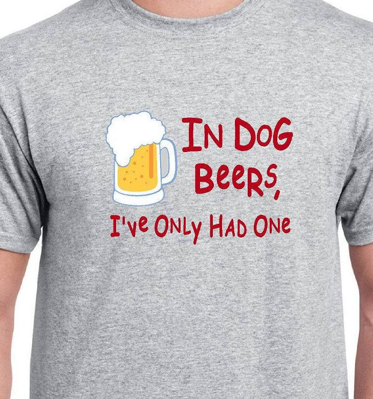 Funny Shirts, In Dog Beers Shirt, Funny Tshirts, Funny Christmas Gift, Funny Shirts for Men, Brother Gift, Birthday Gift, Humor Gifts by OurTshirtShack on Etsy https://www.etsy.com/listing/550963619/funny-shirts-in-dog-beers-shirt-funny