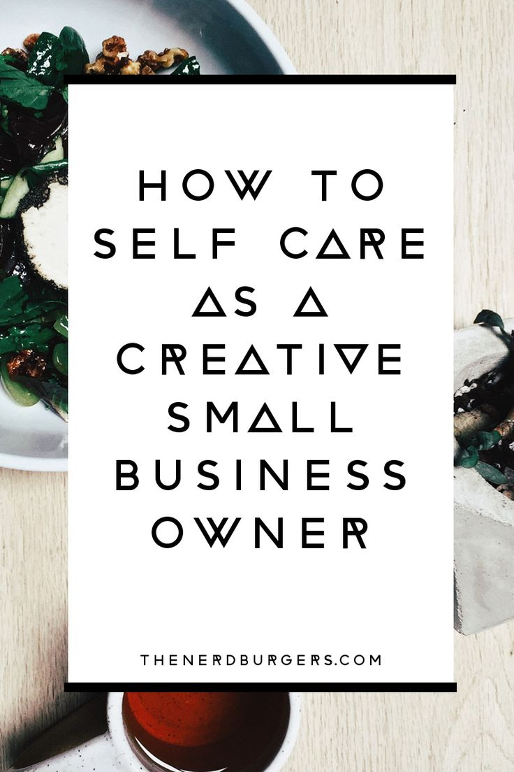 Learn How To Care For Your Creative Business' Best Asset: You