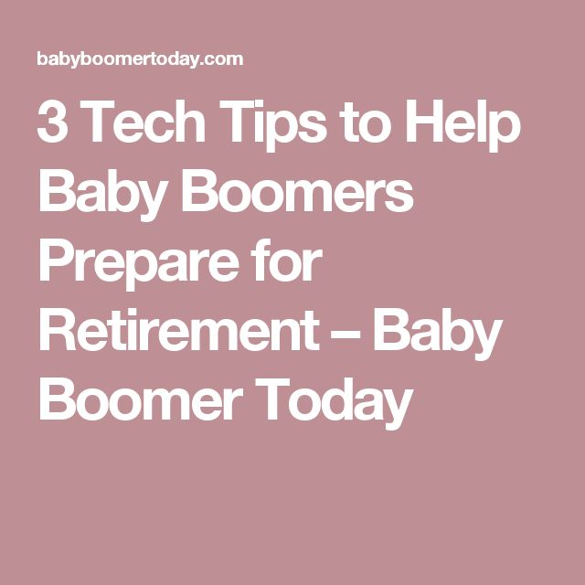 3 Tech Tips to Help Baby Boomers Prepare for Retirement – Baby Boomer Today