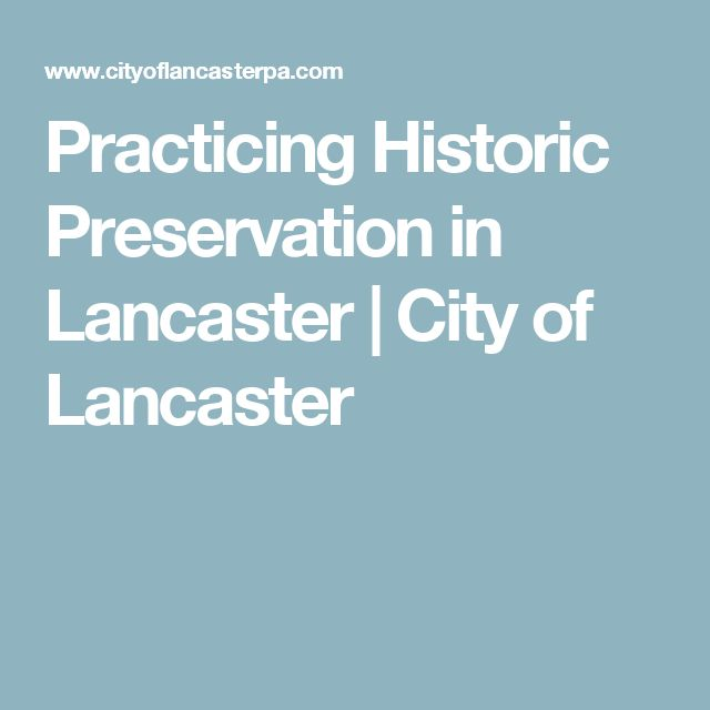 Practicing Historic Preservation in Lancaster | City of Lancaster