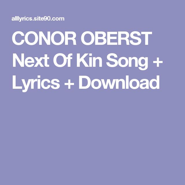 CONOR OBERST Next Of Kin Song + Lyrics + Download