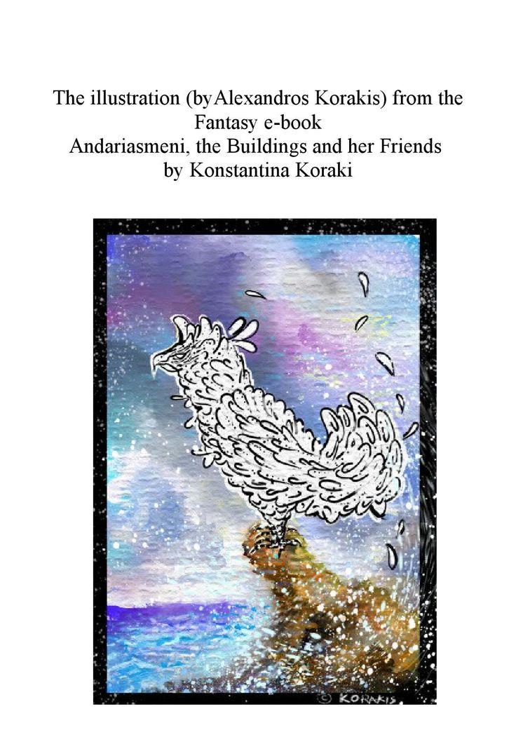 Illustration  The illustration (byAlexandros Korakis) from the Fantasy e-book Andariasmeni, the Buildings and her Friends  by Konstantina Koraki