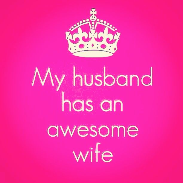 Husband Wife Pics With Quotes: My Husband Has An Awesome Wife!