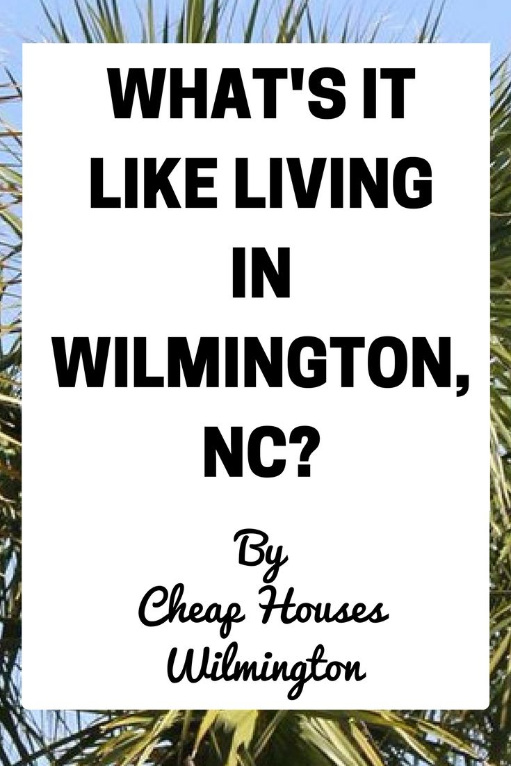 Living In Wilmington Nc What S It Like Wilmington Nc In 2019 Wilmington North Carolina