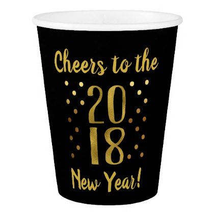 2018 New Year's Eve Party Faux Gold Foil Paper Cup - modern gifts cyo gift ideas personalize