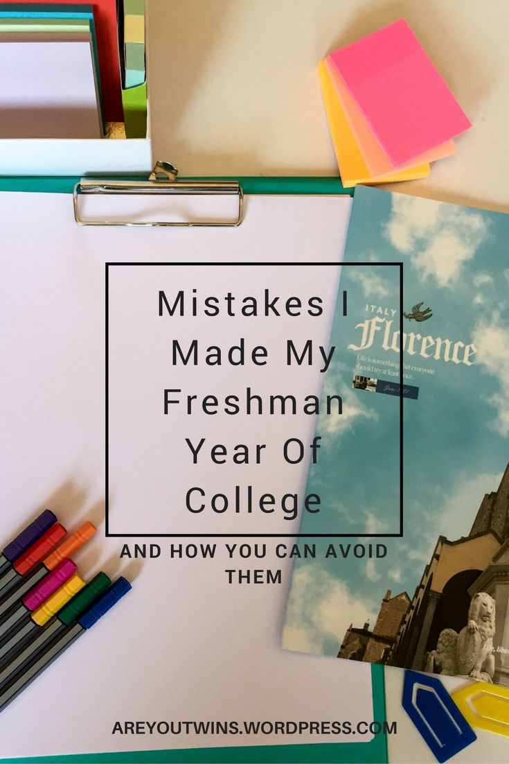Mistakes I Made My Freshman Year: Back To School