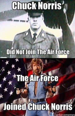 US Air Force finds 'awesome photo' of Chuck Norris 'while scouring the interwebs' Chuck Norris did not join the air force, the air force joined chuck norris.