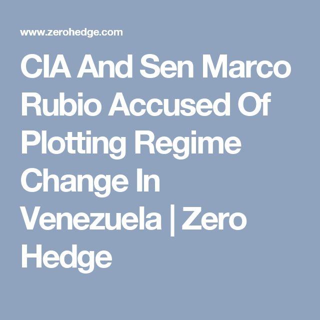 CIA And Sen Marco Rubio Accused Of Plotting Regime Change In Venezuela | Zero Hedge