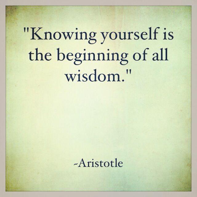 First know thyself - Aristotle
