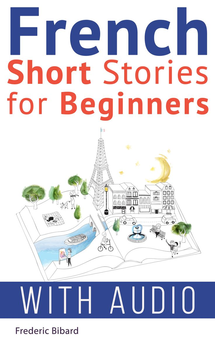French: Short Stories for Beginners + Audio: Improve your reading and listening skills in French. Only $4. Great value