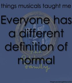 Everyone has a different definition of normal ~ The Addams Family