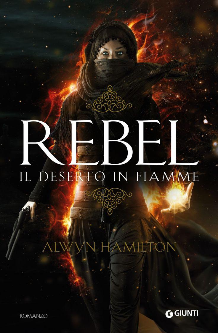 """Atelier dei Libri: Giveaway: """"Rebel - Il deserto in fiamme"""". Commenta e vinci una copia del libro!"""
